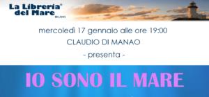 Milano 17 gennaio - Claudio Di Manao presenta: 'Io Sono il Mare' @ La Libreria del Mare | Milano | Lombardia | Italia